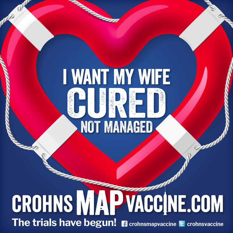 Crohn's MAP Vaccine Facebook Campaign - I want my WIFE cured no managed